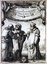 L'ouvrage Dialogue sur les deux grands systèmes du monde demandé à Galilée par le Pape Urbain VIII vers 1620 et publié en 1632.